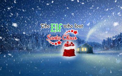 The Elf who Lost Santa Claus